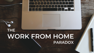 The Work from Home Paradox by Binu Nambiar